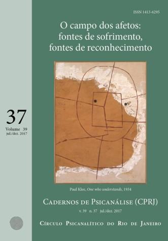 Capa Cadernos de Psicanálise, volume 39, número 37, período julho a dezembro de 2017 O campo dos afetos: fontes de sofrimento, fontes de reconhecimento