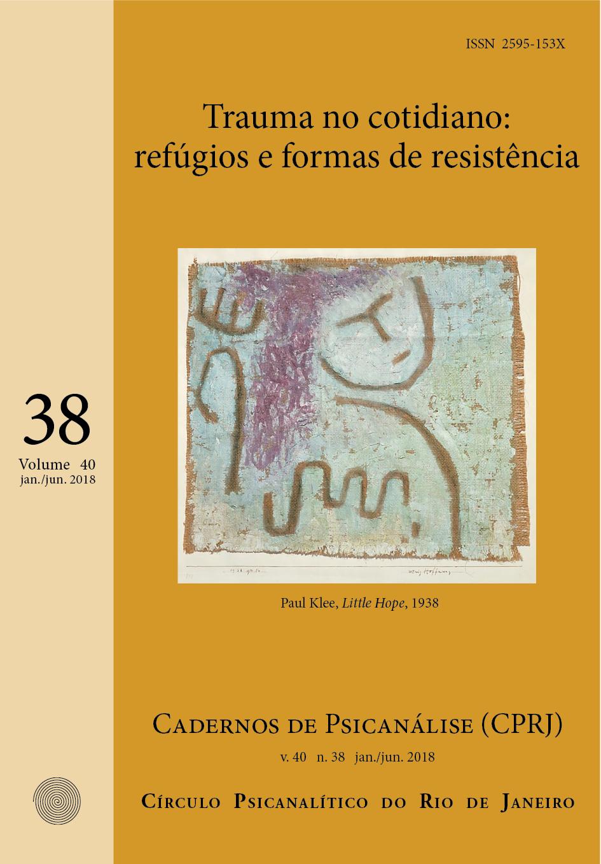 Cadernos de Psicanálise Traumas no cotidiano: refúgios e formas de resistência