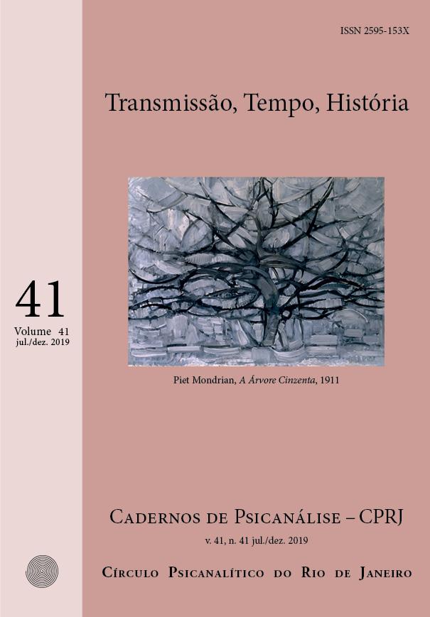 Revista Cadernos de Psicanálise, volume 41, número 40, período de janeiro a junho de 2019. Tema: Transmissão, Tempo, História